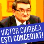 DEMERS: Victor Ciorbea, eşti concediat! Va pleca sau nu Avocatul Popor...